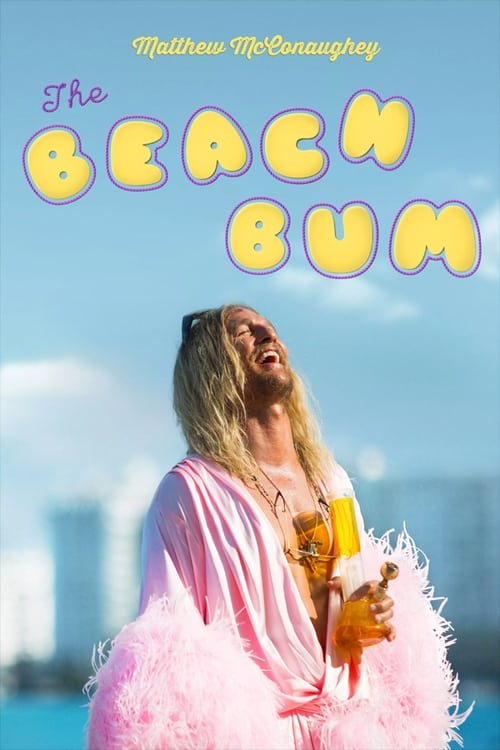 Voir The Beach Bum Film Streaming VF