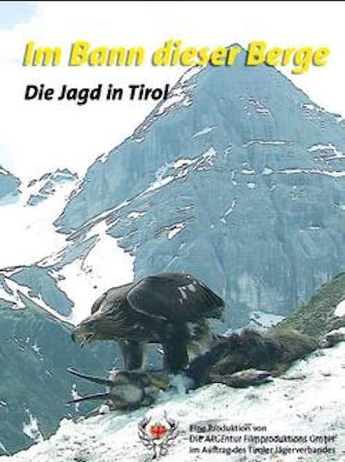 Im Bann dieser Berge - Die Jagd in Tirol poster
