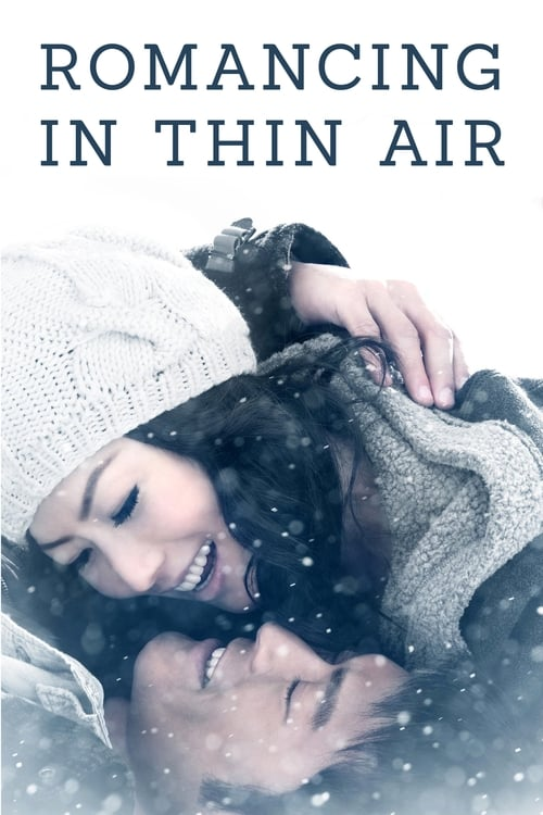 Romancing in Thin Air (2012)