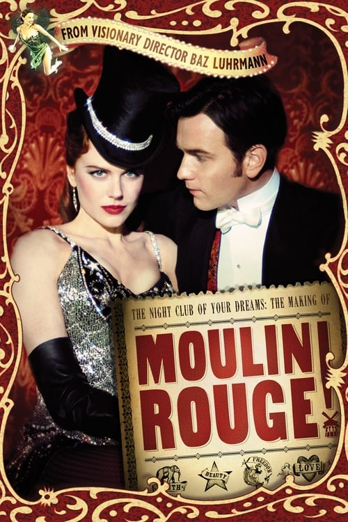 The Night Club of Your Dreams: The Making of 'Moulin Rouge' (2001)