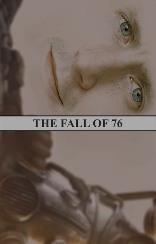 The Fall of 76 (2019)