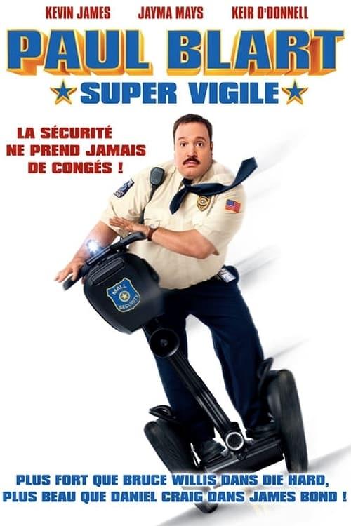Visualiser Paul Blart: Super vigile (2009) streaming Netflix FR