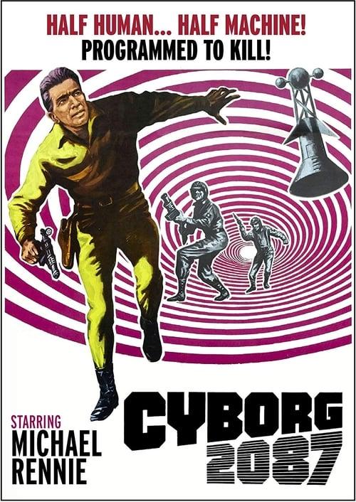 Cyborg anno 2087 - Metà uomo, metà macchina... programmato per uccidere (1966)