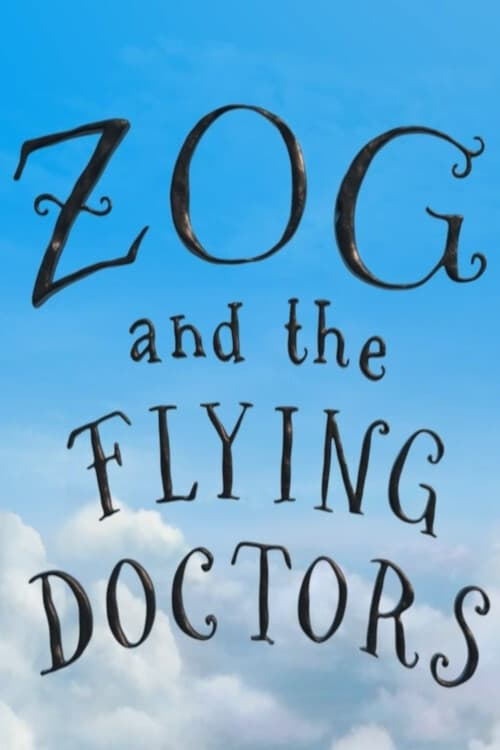Whom Zog and the Flying Doctors