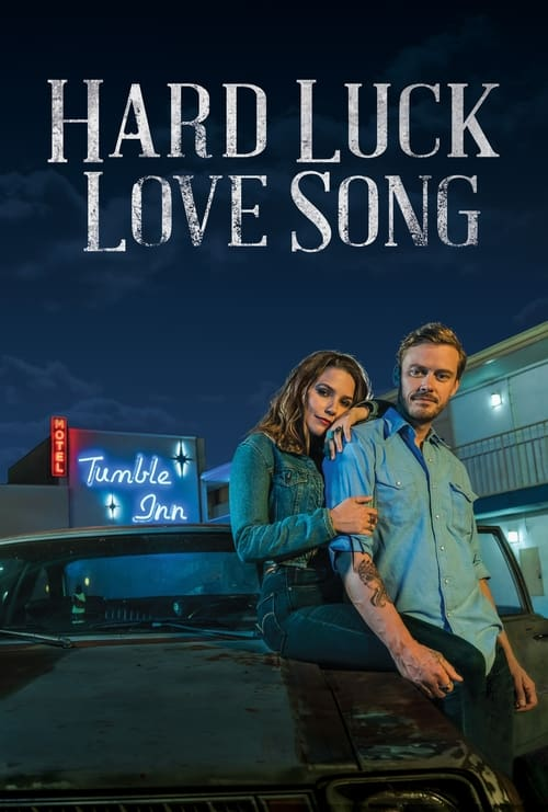 Watch Hard Luck Love Song Full Movie Online Now