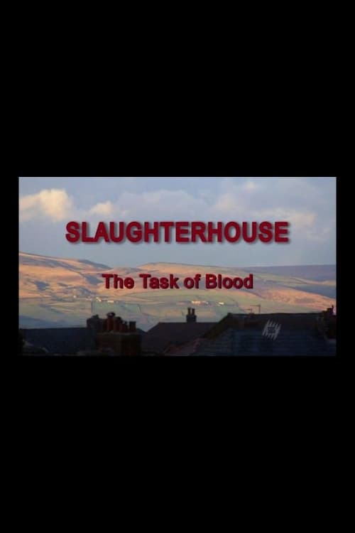 Slaughterhouse: The Task Of Blood (2005)