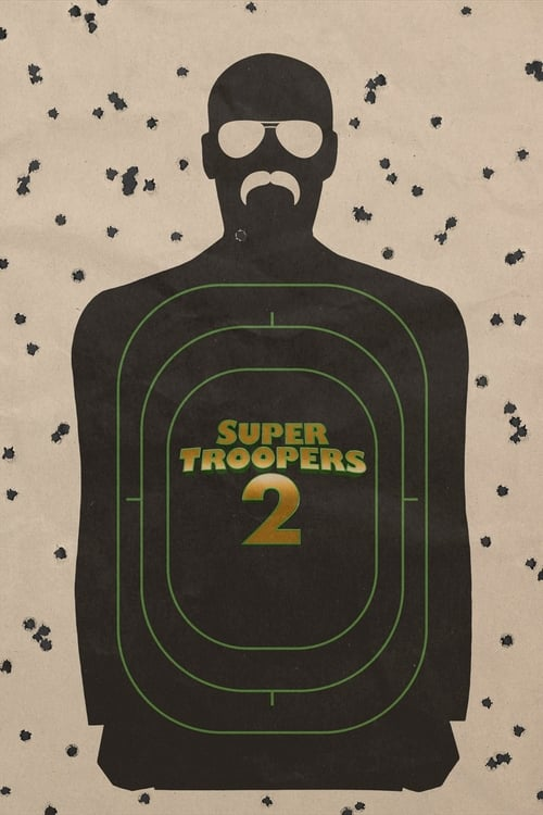 Watch Super Troopers 2 Full Movie Stream Online Free