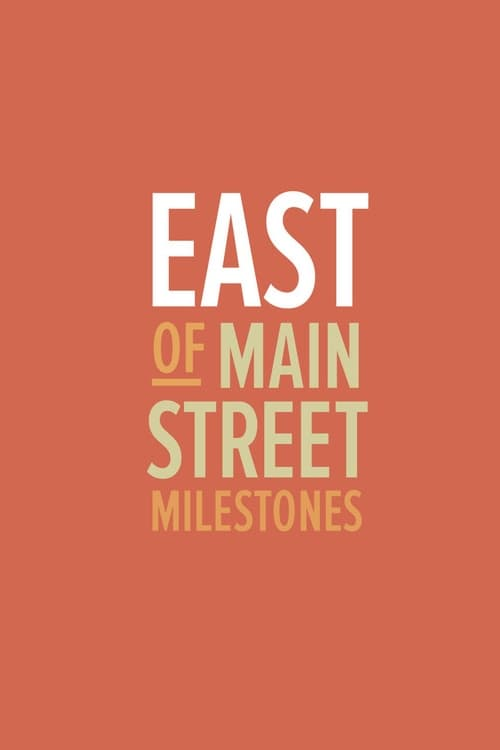 East of Main Street: Milestones (2013)