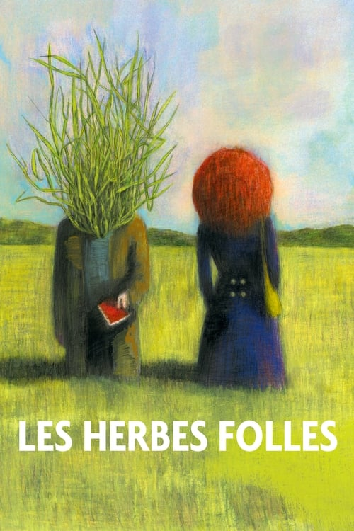 Les Herbes folles Film en Streaming Youwatch