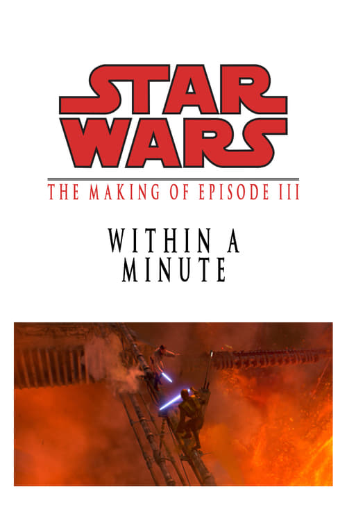 Película Within a Minute: The Making of Episode III Completamente Gratis