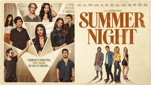 Summer Night - Thirteen friends. One night to get it right. - Azwaad Movie Database
