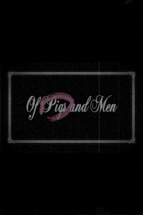 Mira La Película Of Pigs and Men En Línea