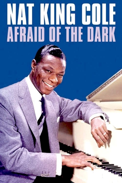 Ver Nat King Cole: Afraid of the Dark Gratis En Español