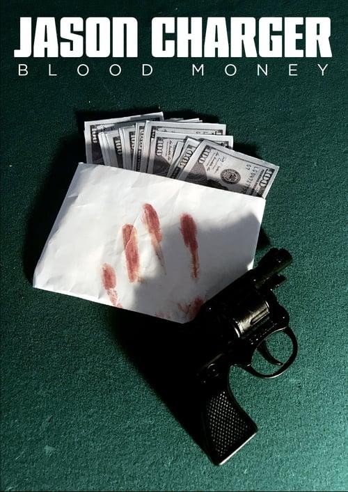 Jason Charger: Blood Money (2019)