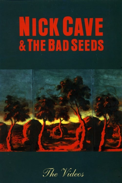 Regarder Le Film Nick Cave and The Bad Seeds: The Videos Gratuit En Ligne
