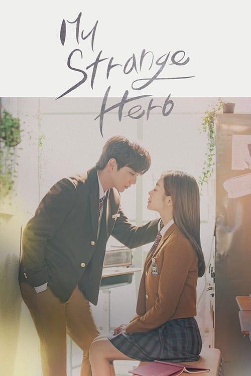 Nonton Drama Korea My Strange Hero (2018)