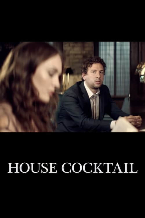 House Cocktail (2012)