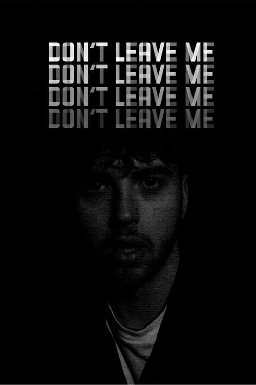 Watch Don't Leave Me Online HDQ