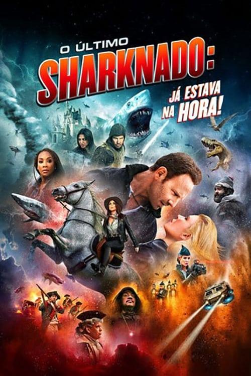 Assistir O Último Sharknado: Já Estava na Hora - HD 720p Dublado Online Grátis HD