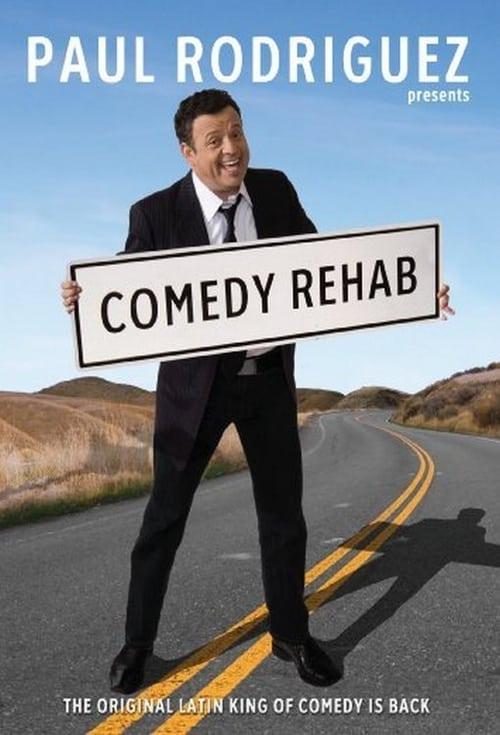 Paul Rodriguez & Friends: Comedy Rehab