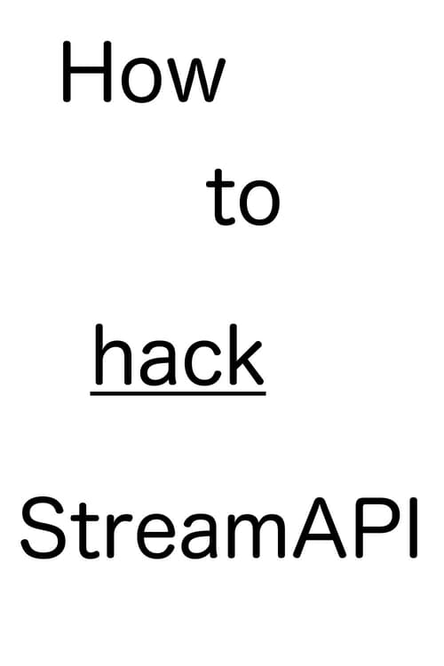 Ver How to hack StreamAPI. Online