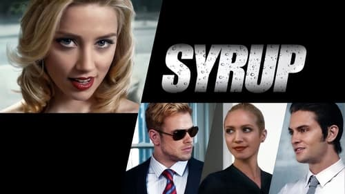 Syrup - It's all about image. - Azwaad Movie Database