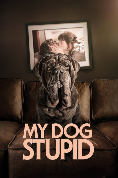 Streaming My Dog Stupid (2019) Best Quality Movie