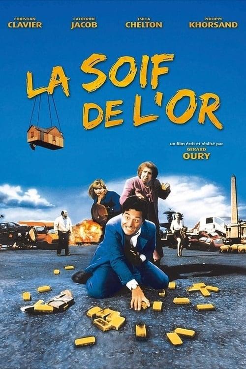 Sehen Sie Den Film La soif de l'or Völlig Kostenlos