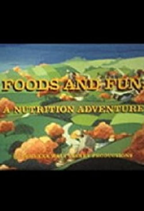 Foods and Fun: A Nutrition Adventure (1980)