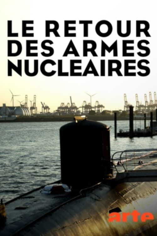 Télécharger Le Film Le retour des armes nucléaires De Bonne Qualité