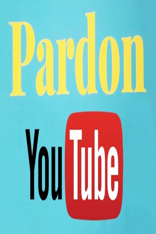 Pardon Youtube (2016)