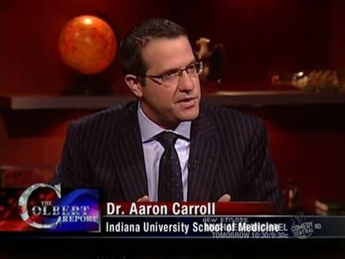 The Colbert Report: Season 5 – Episod Dr. Aaron Carroll