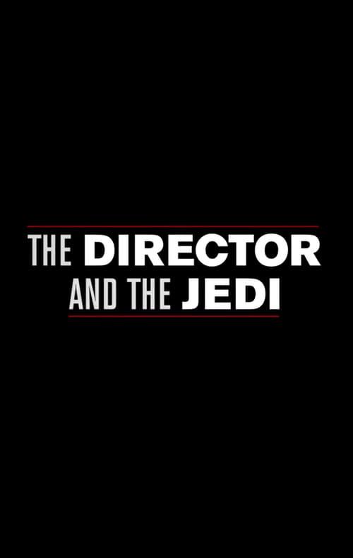 شاهد الفيلم The Director and the Jedi باللغة العربية على الإنترنت
