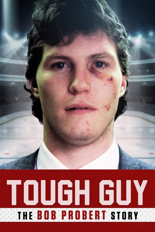 Largescale poster for Tough Guy: The Bob Probert Story
