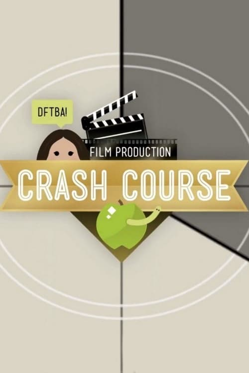 Crash Course Film Production (2017)