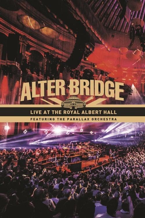 Regarder Le Film Alter Bridge: Live at the Royal Albert Hall (featuring The Parallax Orchestra) Gratuit En Français