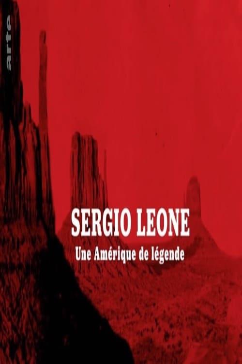 Sergio Leone - Une Amérique de légende