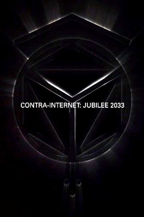 Watch Full Contra-Internet: Jubilee 2033