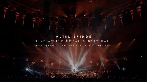 Watch Alter Bridge: Live at the Royal Albert Hall (featuring The Parallax Orchestra) Online In