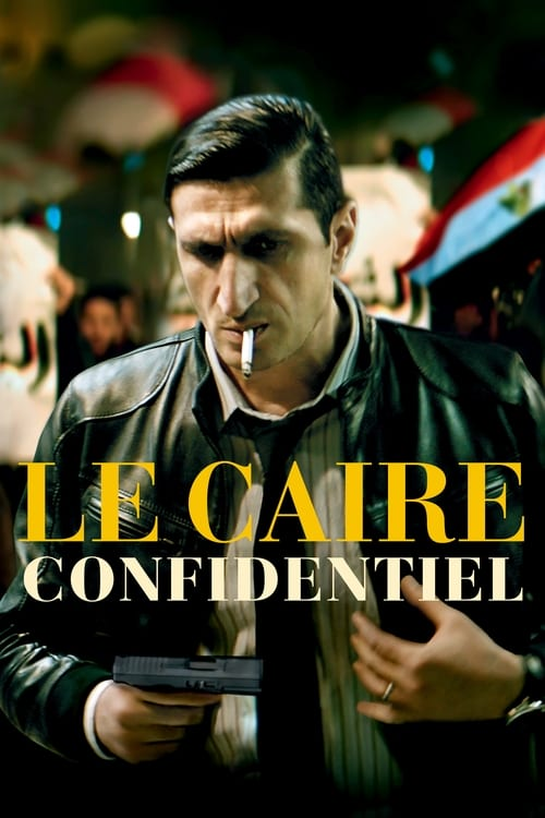 Le Caire confidentiel Film en Streaming Entier