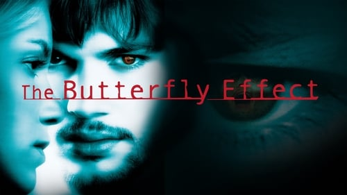 The Butterfly Effect - Such minor changes, such huge consequences. - Azwaad Movie Database