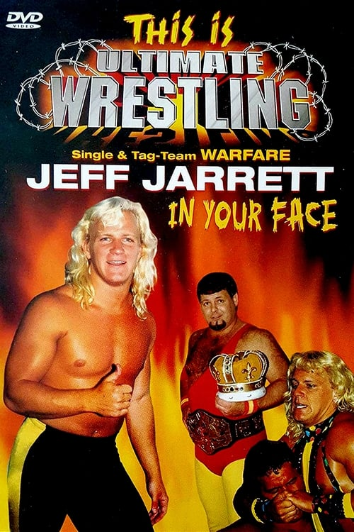 Regarder Le Film This is Ultimate Wrestling: Jeff Jarrett - In Your Face En Ligne