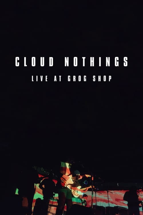 Cloud Nothings: Live at Grog Shop