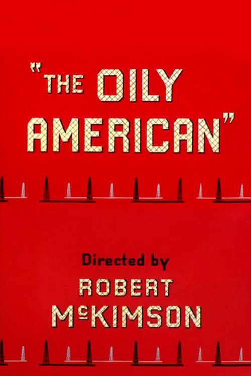 Assistir The Oily American Completamente Grátis