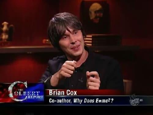 The Colbert Report: Season 5 – Episod Brian Cox