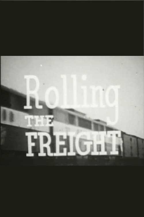 Rolling the Freight