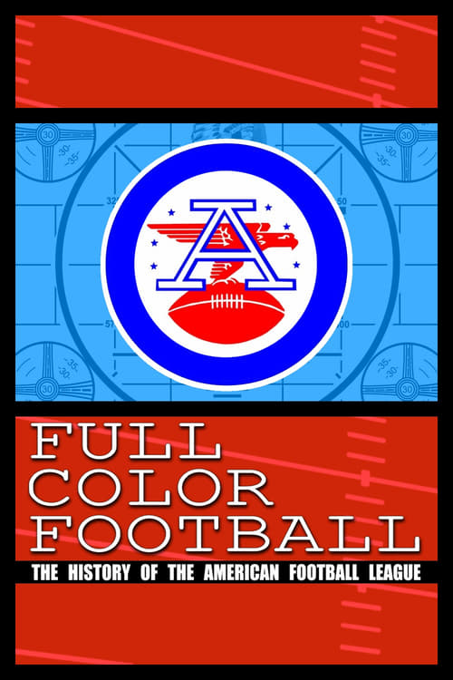 Full Color Football: The History of the American Football League (2009)