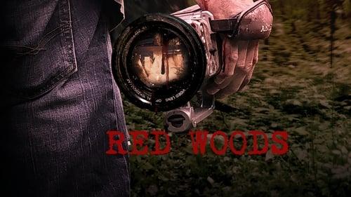 Red Woods - Their footage was not found. Their bodies were. - Azwaad Movie Database