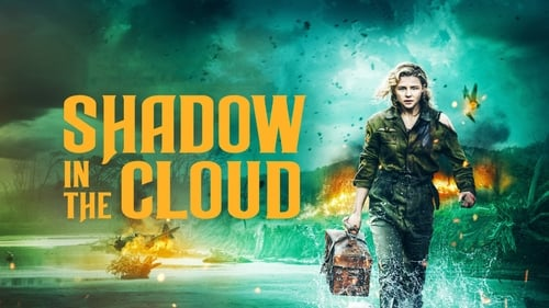Shadow in the Cloud - Every mission has its demons. - Azwaad Movie Database