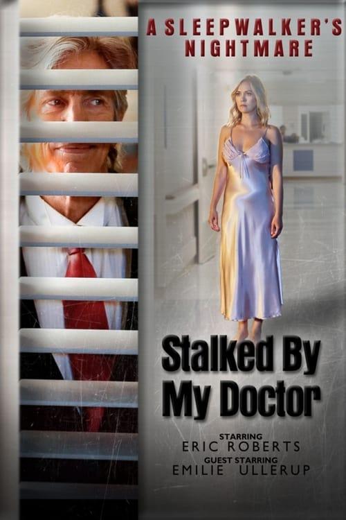 Stalked by My Doctor: A Sleepwalker's Nightmare